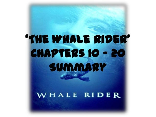 chapters till end summary the whale rider chapters 10 20 summary
