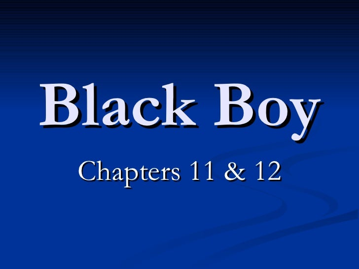 Black Boy Chapters 11 & 12