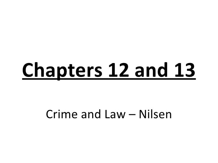 Chapters 12 and 13 Crime and Law – Nilsen