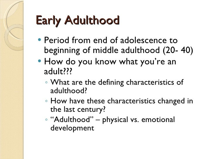 human development late adulthood and end of life Human development search for: early and the milestones of physical development in early and middle adulthood drier and wrinkles start to appear by the end.
