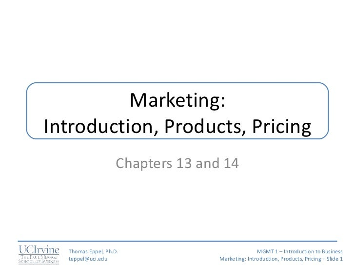 Marketing: Introduction, Products, Pricing Chapters 13 and 14