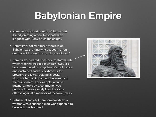 an overview of the leadership and kingdom of hammurabi the king of babylonia Mesopotamia's empires greatly influenced other civilizations hammurabi's code  even influenced the legal codes of greece and rome vocabulary review  the  assyrian empire covered a large area, so the kings had to be powerful leaders.