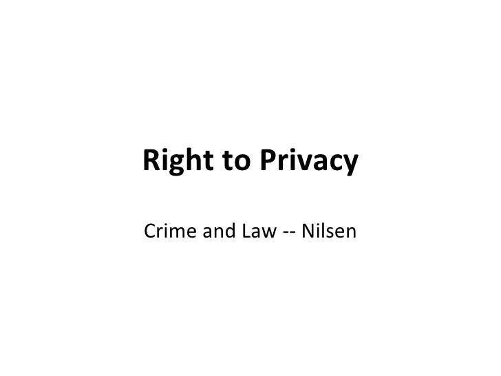 Right to Privacy Crime and Law -- Nilsen