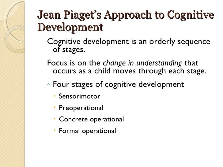 jean piaget stepwise sequence of mental development 177–210 13 jean piaget, the moral  social and ethical interpretations in mental development:  stepwise sequence in the development of moral.