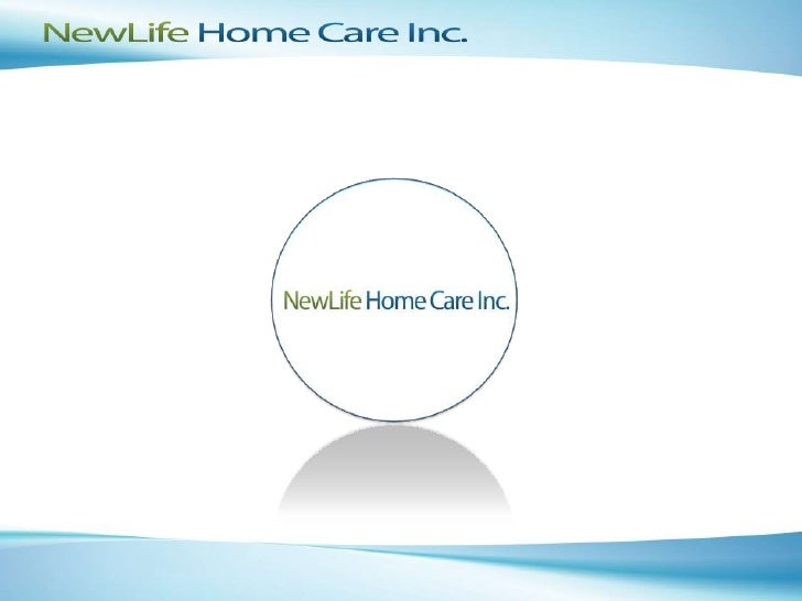 Company History Formed in 2000 NewLife Home Care Inc. has integrated the use of medicine, and a philosophy of holistic car...