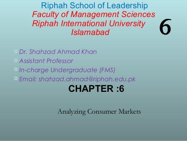 6  Dr. Shahzad Ahmad Khan  Assistant Professor  In-charge Undergraduate (FMS)  Email: shahzad.ahmad@riphah.edu.pk Riph...