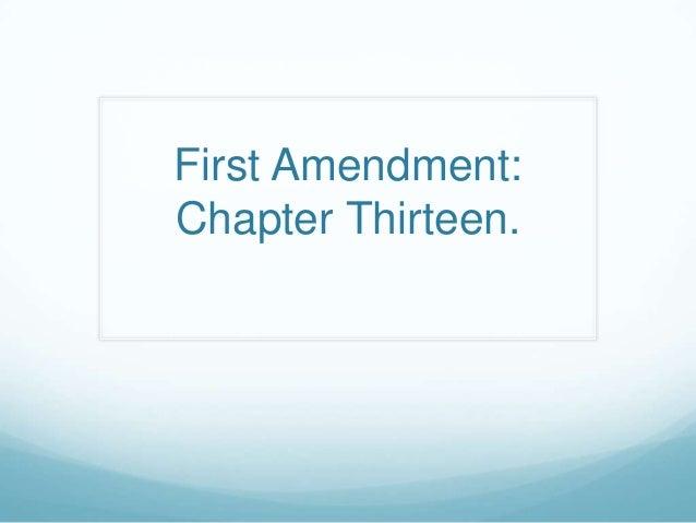 First Amendment: Chapter Thirteen.