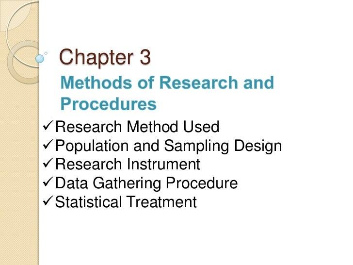 Chapter 3Research Method UsedPopulation and Sampling DesignResearch InstrumentData Gathering ProcedureStatistical Tre...