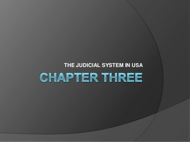 THE JUDICIAL SYSTEM IN USA