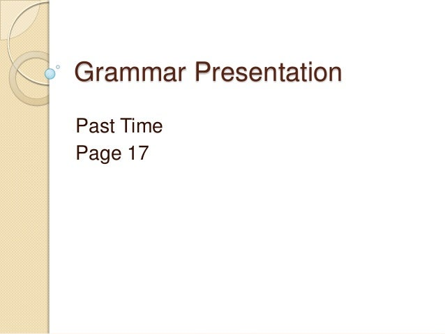 Grammar Presentation Past Time Page 17