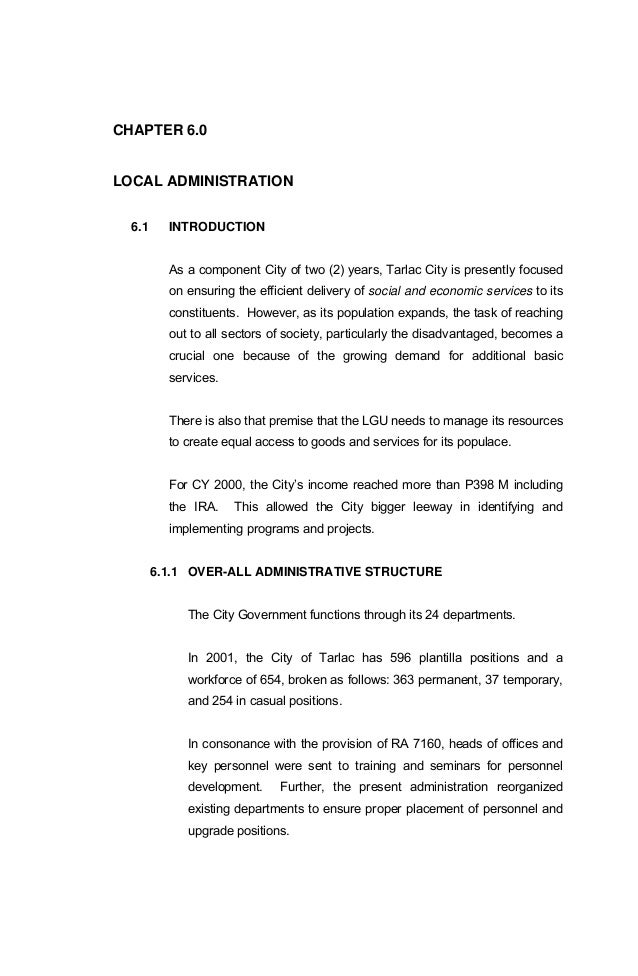 CHAPTER 6.0 LOCAL ADMINISTRATION 6.1 INTRODUCTION As a component City of two (2) years, Tarlac City is presently focused o...