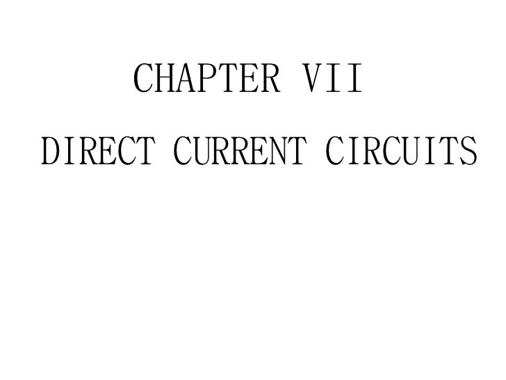 CHAPTER VIIDIRECT CURRENT CIRCUITS