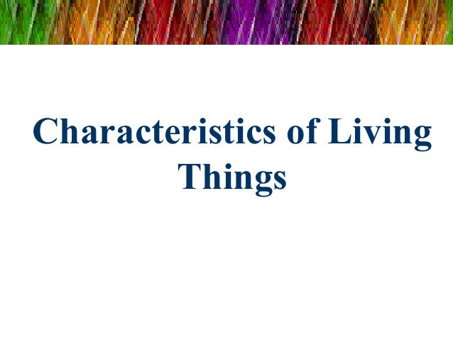 Characteristics Of Living Things 1 638 Jpgcb1392894990