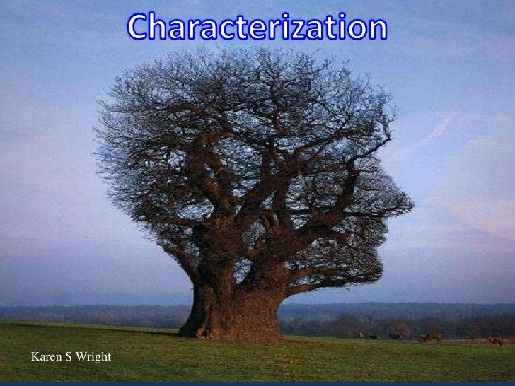 Characterization<br />Karen S Wright<br />