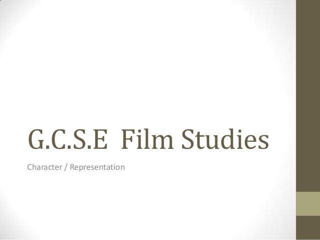 G.C.S.E Film Studies Character / Representation