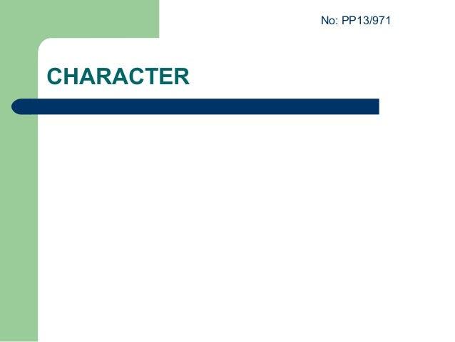 No: PP13/971  CHARACTER
