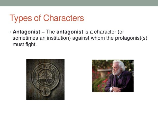 character and characterization the Character and characterization 1 character and characterization mrs minks language arts 2 types of characters • protagonist – the protagonist is a character in a work of fiction whose intentions are the primary focus of a story.