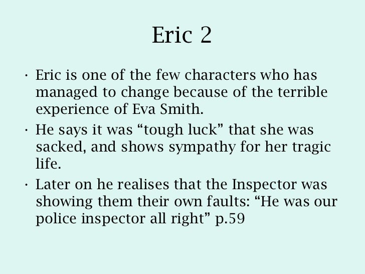 eric birling inspector calls essay An inspector calls essay guide (birling, inspector, sheila eric's mood in the opening minutes is cheerful.