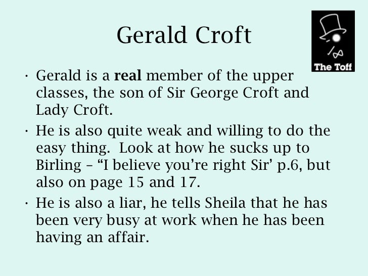 gerald croft essay Gerald croft this essay example has been submitted by a student our writers  can write a better one for you the inspector and arthur birling.