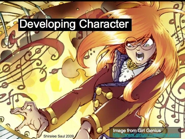 Developing   Character http://www.girlgeniusonline.com/ Image from Girl Genius Shiralee Saul 2009