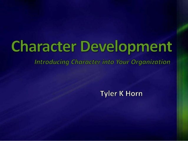 • Define Character • Look at Psychological Perspectives • Discuss Character's Components • Build a Foundation for Developi...