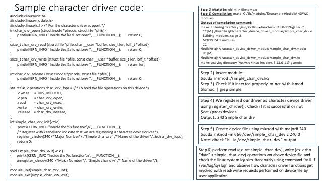 Sample character driver code: #include<linux/init.h> #include<linux/module.h> #include<linux/fs.h> /* For the character dr...