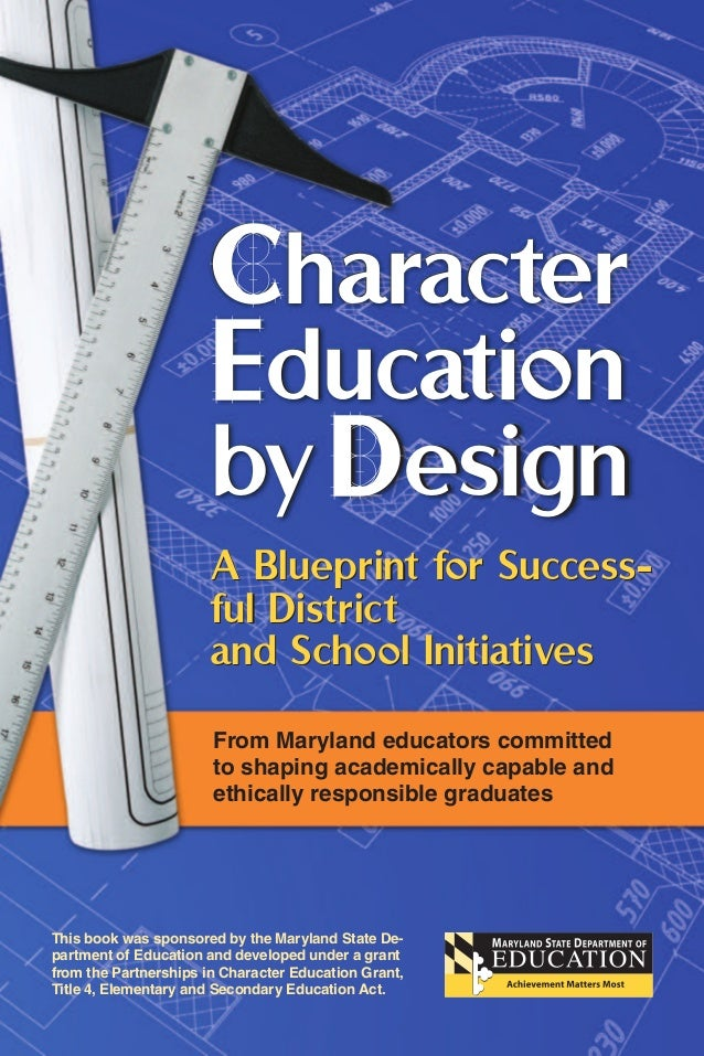 Character education bydesign a blueprint for success ful district and school initiatives character education bydesign from maryland educators malvernweather Image collections