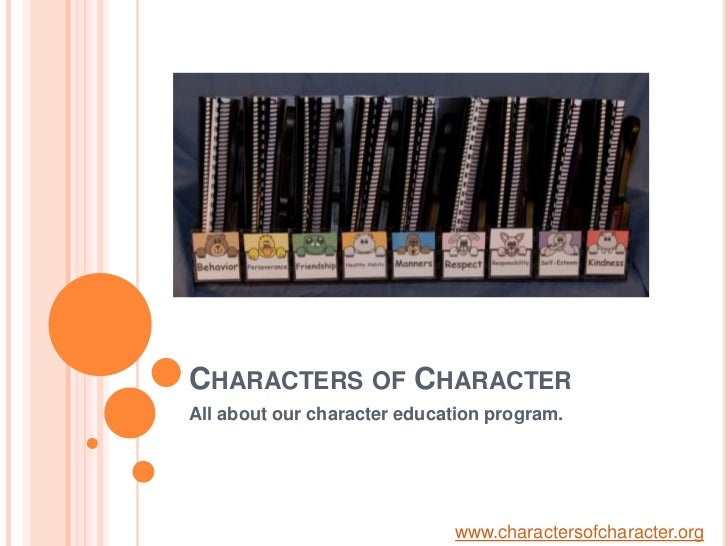 Characters of Character<br />All about our character education program.<br />www.charactersofcharacter.org<br />
