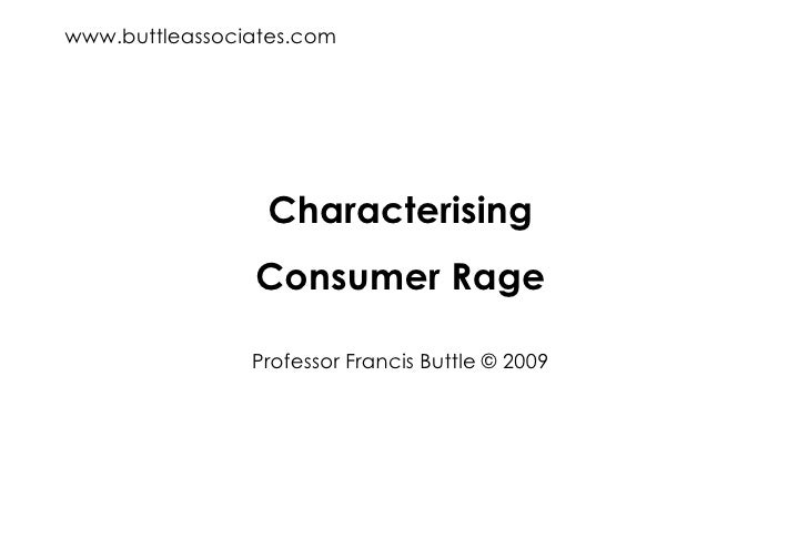 www.buttleassociates.com<br />Characterising <br />Consumer Rage<br />Professor Francis Buttle © 2009 <br />