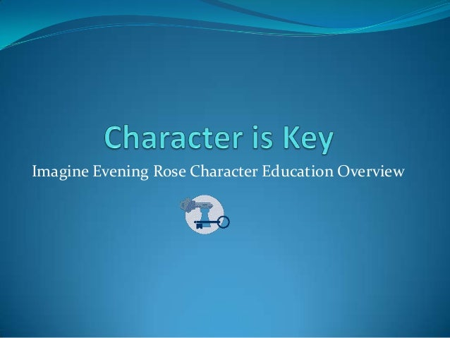 Imagine Evening Rose Character Education Overview