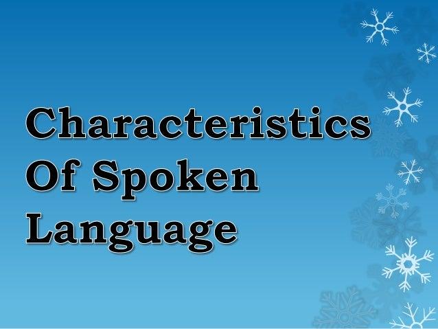 Characteristics of Spoken Language