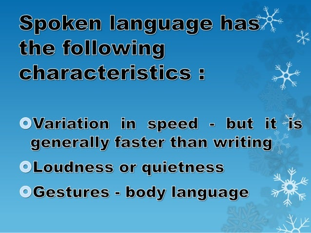 """characteristics of language Definitions and characteristics of language definitions of language """"language is a human system of communication that uses arbitrary signals, such as voice sounds, gestures, or written symbols."""