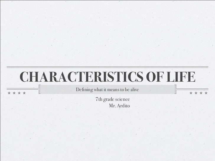 CHARACTERISTICS OF LIFE        Defining what it means to be alive                  7th grade science                      ...