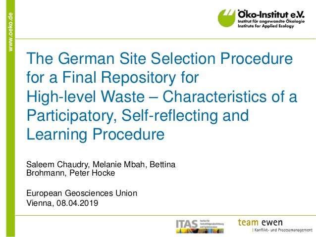 www.oeko.de The German Site Selection Procedure for a Final Repository for High-level Waste – Characteristics of a Partici...