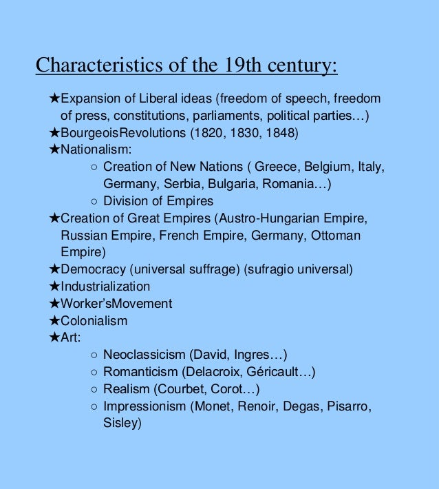 Characteristics of the 19th century: ★Expansion of Liberal ideas (freedom of speech, freedom of press, constitutions, parl...