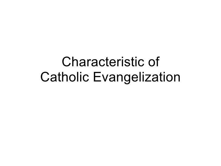 Characteristic of Catholic Evangelization