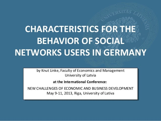 CHARACTERISTICS FOR THEBEHAVIOR OF SOCIALNETWORKS USERS IN GERMANYby Knut Linke, Faculty of Economics and ManagementUniver...