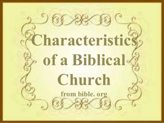 Characteristics of a Biblical Church from bible. org