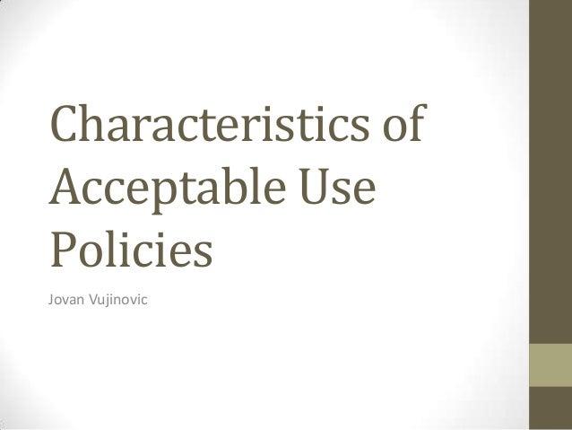 Characteristics ofAcceptable UsePoliciesJovan Vujinovic