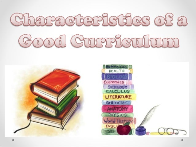 characteristics of a good curriculum