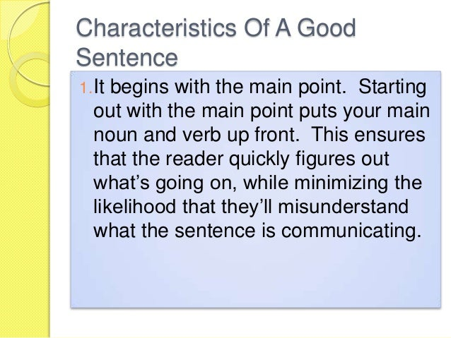 Characteristics Of A GoodSentence1.It begins with the main point ...