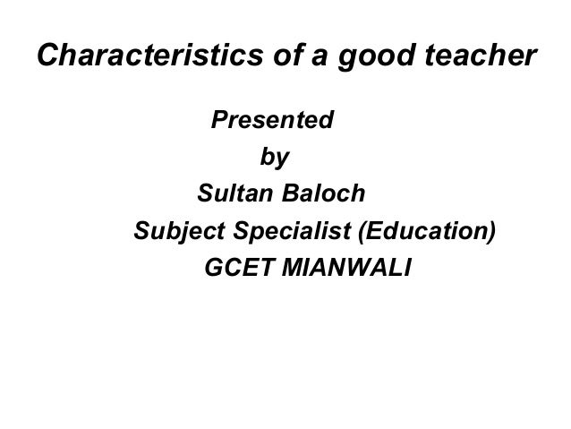 characteristics of a good teacher What makes a good teacher researchers from around the world have identified several traits excellent teachers have in common alan haskvitz explains these qualities.