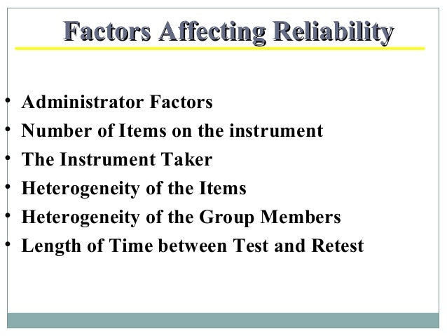 a study on the factors affecting test reliability Test-retest reliability coefficient:  identify factors that can make a study less reliable   methods for improving measurement reliability related study materials.