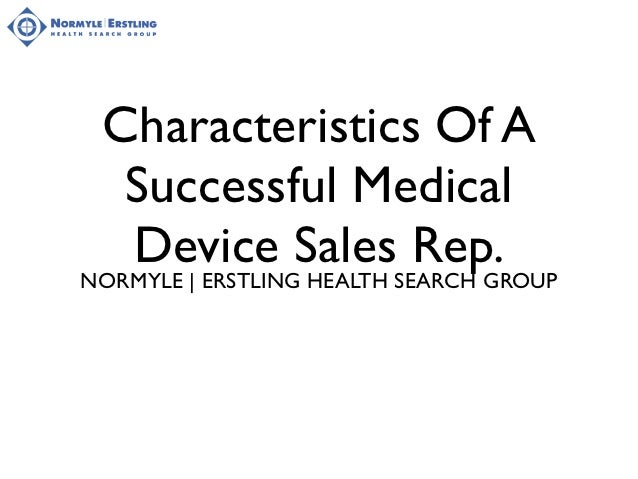 characteristics of a successful medical sales device rep key