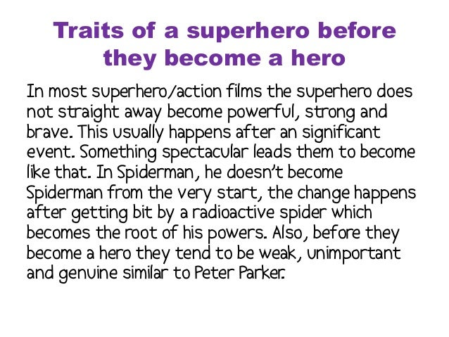 traits shared by many superheroes demonstrated Portrait of a hero  then review the list of names to see if any of the other suggested heroes share these new traits  have them demonstrate what the hero may.