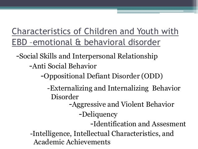 EBD Characteristics of children and youth with ebd –emotional & behav…