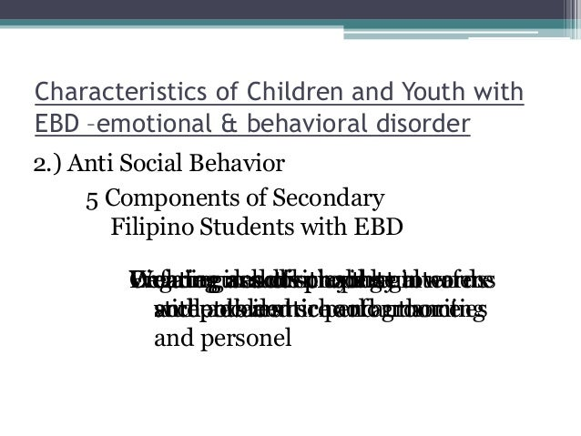 behaviorally disordered or socially maladjusted Emotional or behavioral disorders substance abuse emotional or behavioral disorders social maladjustment, conduct disorder.