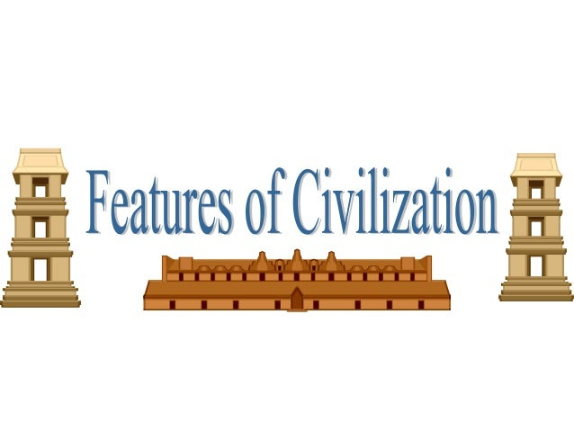 World History - Characteristics of civilization Module 1