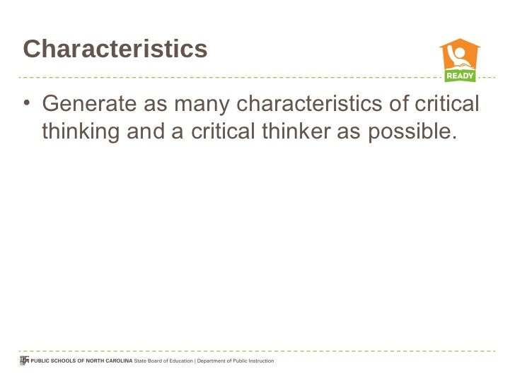5 characteristics of critical thinking Critical thinking habits of the mind  examples of critical thinking questions  creative thinking is  the process we use to develop ideas that are unique, usefulm.