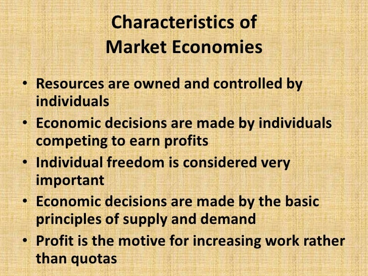 Characteristics of Market Economies<br />Resources are owned and controlled by individuals<br />Economic decisions are mad...